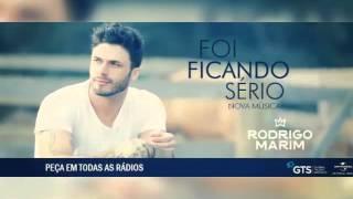 Rodrigo Marim - Foi ficando sério ( Lançamento )