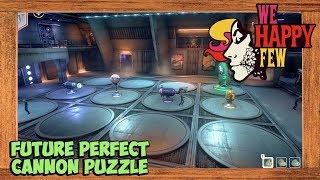 We Happy Few Future Perfect Cannon Puzzle