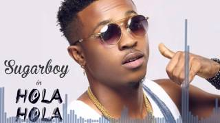 Sugarboy - Hola Hola [Official Audio]