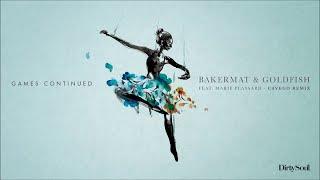 Bakermat & Goldfish feat. Marie Plassard - Games Continued (Cavego Remix)
