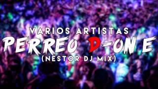🔥 Perreo D-One - Varios Artistas (NESTOR DJ MIX) 🔥