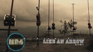 Like An Arrow by David Bjoerk - [Acoustic Group Music]