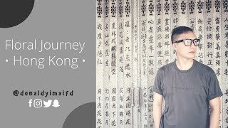 Hong Kong | FLORAL JOURNEY |