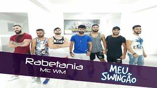 Rabetania - MC WM (versão Pesadão ) Coreografia -  Swingão.