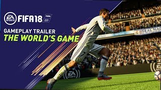 FIFA 18 - The World's Game: PS4 Gameplay Trailer | E3 2017