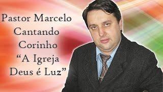 Corinho Igreja Deus é Luz - Louvor - Pastor Marcelo Gonçalves - I.P.D.L