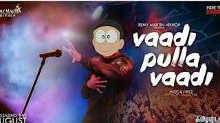Nobita Vaadi Pulls Vaadi Remix👏💗😁😁