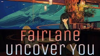 Nightcore ❣Fairlane - Uncover You (ft. Ilsey)❣ [lyrics]