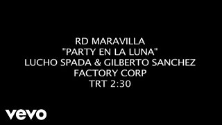 RD Maravilla - Party en la luna (Video Oficial)