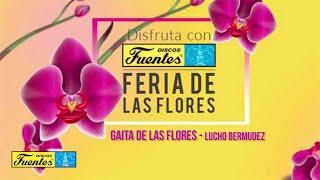 Gaita De Las Flores - Lucho Bermudez (Audio) / Discos Fuentes