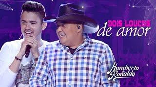 Humberto & Ronaldo - Dois Loucos de Amor (DVD Playlist )