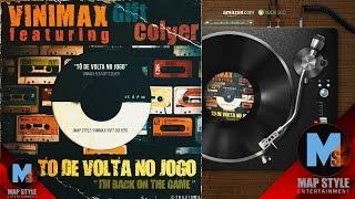 Vinimax feat Gift Colyer   Tô de Volta no jogo