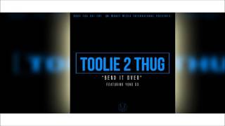 Toolie 2 Thug - Bend It Over (Audio)
