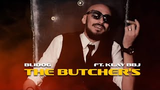 BLIDOG FT KLAY BBJ -THE BUTCHER'S - جزارة  ( Official Music Video ) width=