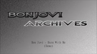 Bon Jovi - Burn With Me (Demo)