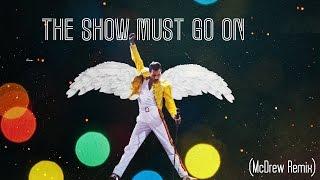 Queen - The Show Must Go On [McDrew Remix]