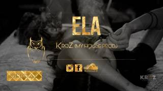 ☆KroZ - Ela ( JHEF My house prod.)