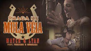 Mayck e Lyan - Praga de Mula Véia Part. Fernando e Sorocaba (LYRIC VÍDEO)