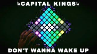 Capital Kings - Don't Wanna Wake Up // Launchpad Cover