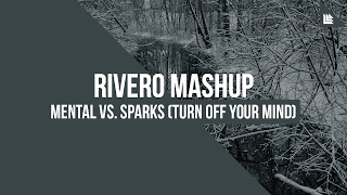 Mental Vs. Sparks (Turn Off Your Mind) (Rivero Mashup)