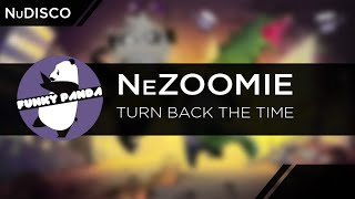 NuDISCO || NeZoomie - Turn Back The Time (feat. Chuck New)