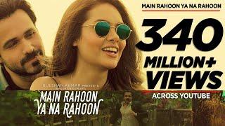 Main Rahoon Ya Na Rahoon Full Video | Emraan Hashmi, Esha Gupta | Amaal Mallik, Armaan Malik width=