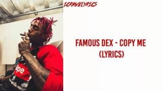 Famous Dex - Copy Me (Lyrics)