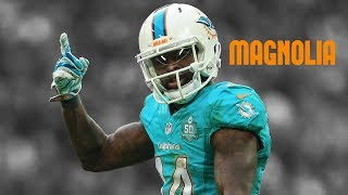 "Jarvis Landry || ""Magnolia"" 