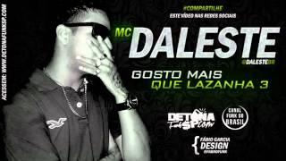 MC Daleste - Gosto Mais Que Lazanha 3