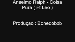 Anselmo Ralph - Coisa Pura .wmv