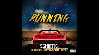 Running - Semiatic Featuring Xavier Santos Epic Motivational Hip Hop Rap Song Conscious Rap Music