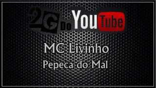 MC Livinho - Pepeca do Mal (DJ Perera) LANÇAMENTO