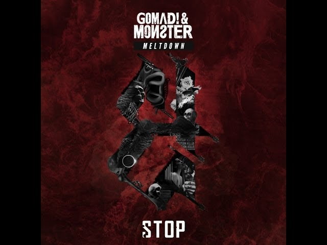Canción 'Stop' de Gomad! & Monster.
