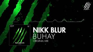 Nikk Blur - Buhay (Original Mix)