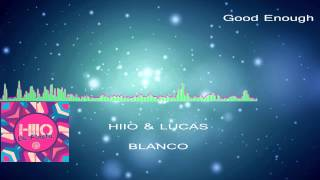 [Electro House] HIIO & Lucas Blanco - Good Enough