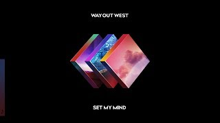 Way Out West - Set My Mind