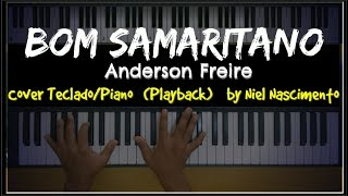 Bom Samaritano - Anderson Freire (PLAYBACK), Niel Nascimento - Teclado Cover