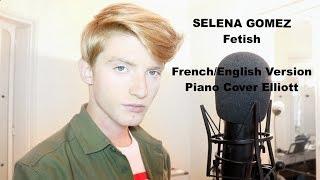 (French/English Version) - SELENA GOMEZ - Fetish (Piano Cover Elliott)