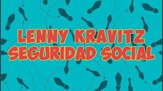 Lenny Kravitz & Seguridad social