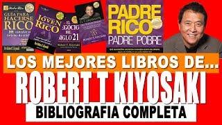 Lista de Libros de Robert Kiyosaki en Español Bibliografía Completa