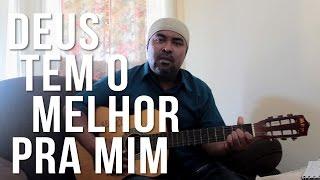 DEUS TEM O MELHOR PRA MIM - DANIEL MAGALHÃES (COVER GILSON OLIVEIRA)