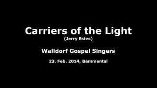 Carriers of the Light (Walldorf Gospel Singers