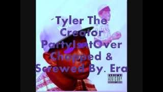 Tyler The Creator PartyIsntOver Chopped & Screwed By. Era