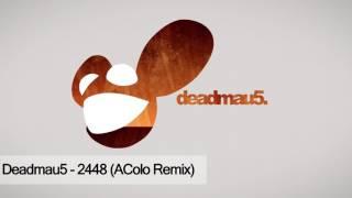 Deadmau5 - 2448 (AColo Remix)