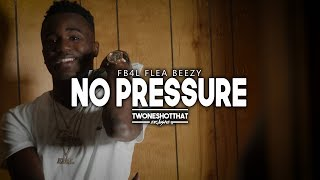 FB4L Flea Beezy - No Pressure | Official Music Video | TWONESHOTTHAT™
