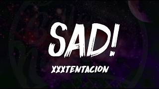 XXXTentacion - SAD! (Lyrics) ᴴᴰ🎵 Rest In Peace XXX