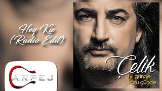 Çelik - Hey Kız (Radio Edit)