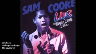 Sam Cooke - Nothing Can Change This Love (Live)