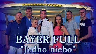 Bayer Full - Jedno niebo (Official Video 2016)