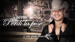 Espinoza Paz - Perdí la pose [LYRICS]